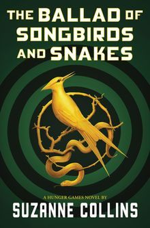 Carole's Chatter: The Ballad of Songbirds and Snakes by Suzanne Collins Book Club Books, Book Series, Good Books, Ya Books, Book Nerd, Suzanne Collins, Catching Fire, Hunger Games Novel, Tribute Von Panem