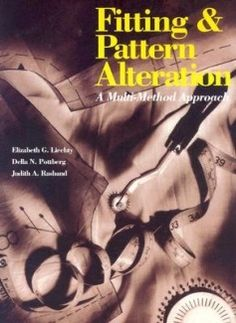 Fitting and Pattern Alteration : A Multi-Method Approach Thrid Printing 1994