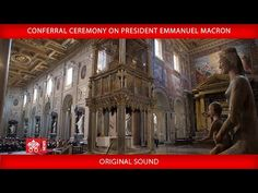 John Lateran, Ceremony for the conferral on French President Emmanuel Macron of the title of first and only honorary canon of the La. French President, Emmanuel Macron, Papa Francisco, Presidents, Blessed, Peace, Sierra, Painting, Youtube