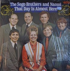 That Day Is Almost Here - The Sego Brothers and Naomi. 1973