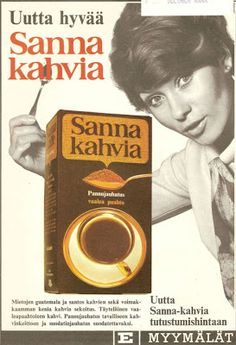Uutta hyvää Sanna kahvia Vintage Advertisements, Vintage Ads, Vintage Posters, Old Commercials, Good Old Times, Old Pictures, Finland, Album Covers, Childhood Memories