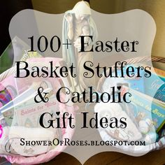 Shower of Roses: 100+ Easter Basket Stuffers & Catholic Gift Ideas {plus a Basketful of Giveaways!}