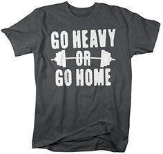 If you're not going to put your all into it don't bother! This t-shirt is perfect for your next workout. It reads 'Go Heavy or Go Home' with an image of a large barbell with some heavy weight on it. O