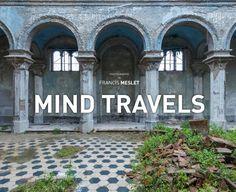 """In seinem Bildband """"Mind Travels"""" zeigt Meslet nicht nur weitere verlassene..."""