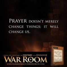 War Room - Prayer doesn't merely change things: it will change us