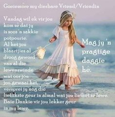 Good Morning Wishes, Good Morning Quotes, Lekker Dag, Evening Greetings, Afrikaanse Quotes, Goeie Nag, Goeie More, Happy Birthday Pictures, Prayer Quotes