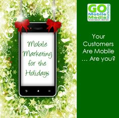 Mobile Marketing for the Holidays:  http://www.gomobilemediamarketing.com/mobile-marketing-for-the-holidays/