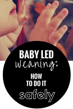 Baby Led Weaning: How to do it Safely.... a quick guide for getting started. Written by a Registered Dietitian.
