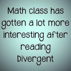 so last year when I was reading divergent, my math teacher knew I was obsessed, so he would let me put Tobias and Tris as my answers rather then 4 and 6 ~Divergent~ ~Insurgent~ ~Allegiant~ Divergent Memes, Divergent Hunger Games, Divergent Fandom, Divergent Trilogy, Divergent Insurgent Allegiant, Divergent Fanfiction, Tris And Four, All The Bright Places, Book Memes