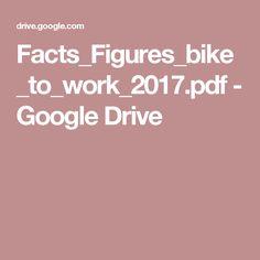 Facts_Figures_bike_to_work_2017.pdf - Google Drive