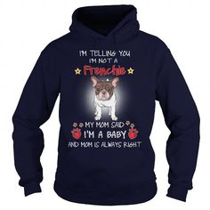 Cool Frenchie My Mom Sad A Frenchie Dog I Am A Baby Shirts & Tees