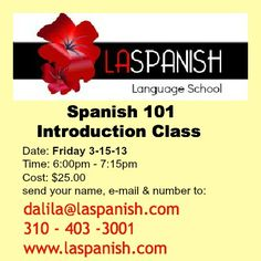 Come join us for an introductory class for 101 level. Start speaking Spanish since class 1. Cost $25.00
