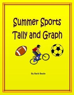 A fun beginning of the school year activity where children find out which summer sports their classmates like to play. Four similar activities with varying degrees of difficulty.  1st is very easy and lots of information is given. 2nd requires a bit more work. 3rd tally and graph are more challenging. 4th activity is the most challenging.