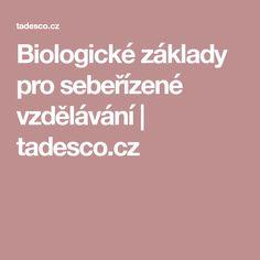 Biologické základy pro sebeřízené vzdělávání | tadesco.cz
