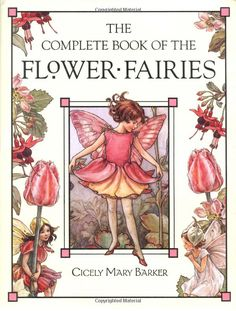 The Complete Book of the Flower Fairies: Cicely Mary Barker: 9780723248392: Amazon.com: Books