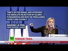 Le Pen: We must respond to war declared by Islamic fundamentalism []They are 'fundamentalists' because the most basic instructions in Koran demand war against non-Muslims[]