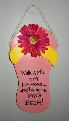 flip flop sayings   Gaint Flip-Flop with cute saying, great addition to a TIKI Bar, patio ...