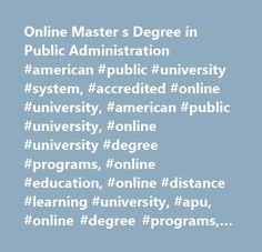 Online Master s Degree in Public Administration #american #public #university #system, #accredited #online #university, #american #public #university, #online #university #degree #programs, #online #education, #online #distance #learning #university, #apu, #online #degree #programs, #online #learning #institution, #online #university, #distance #education, #military #education, #continuing #education, #associate #degree, #bachelor's #degrees, #master's #degrees, #graduate #degree…
