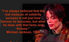"""trewizz MJJJusticeProject """"I've always believed the real measure of celebrity success is. what he does with that fame and fortune"""" Michael Jackson Michael Jackson Story, Michael Jackson Quotes, Hard To Love, Love You, My Love, Mj Quotes, Love And Forgiveness, Life Without You, Sad Stories"""