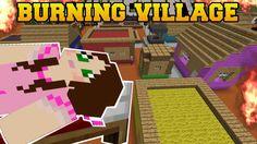 Minecraft: BURNING VILLAGE! (BUILD TO SURVIVE CHALLENGE!) Mini-Game - YouTube
