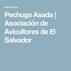 Pechuga Asada | Asociación de Avicultores de El Salvador