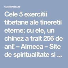 Cele 5 exercitii tibetane ale tineretii eterne; cu ele, un chinez a trait 256 de ani! – Almeea – Site de spiritualitate si paranormal Yoga Fitness, Health Fitness, Sciatica, How To Get Rid, Yoga Poses, Spirituality, Healing, Social Media, Gym