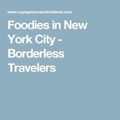 Foodies in New York City - Borderless Travelers