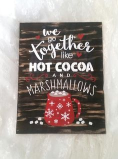 Items similar to we go together like hot cocoa and marshmallows Wood Sign, gift him her, wife gift, unique christmas gift girlfriend rustic home decor on Etsy Christmas Gifts For Girlfriend, Unique Christmas Gifts, Christmas Signs, Rustic Christmas, Gifts For Wife, Christmas Projects, Holiday Crafts, Christmas Time, Christmas Decorations