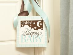 Shhh Baby Sleeping  http://foreverexpressions.uppercaseliving.net/DesignItems.m?CategoryId=346&DesignId=4755&ItemId=&Keyword=Baby+sleeping&CurrentPage=1