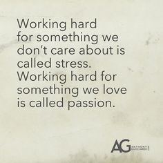 Stress vs passion. quotes. wisdom. advice. life lessons More