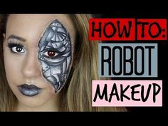 How To: ROBOT MAKEUP - HowToByJordan - YouTube