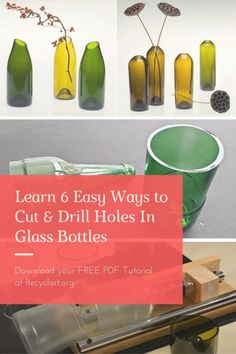 6 Easy Ways To Cut & Drill Holes In Glass Bottles: Download your FREE PDF eBook!