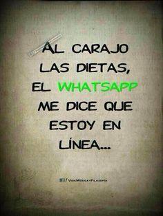 Al carajo la dieta, el whatsapp dice que estoy en línea ;)  #happy