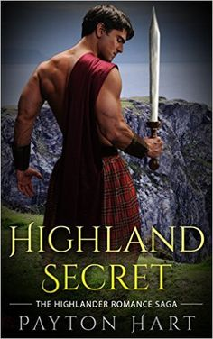 Scottish Historical Romance: Scottish Romance: Highland Secret (Highlander Romance) - Kindle edition by Payton Hart. Romance Kindle eBooks @ Amazon.com.