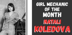 Featured Girl Mechanic of the Month: Natali Koledova (natka_vatka) New Girl, Real Life
