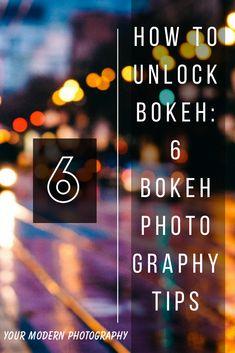 How to UNLOCK Bokeh - 6 Bokeh Photography Tips #yourmodernphotography#photographytips#photographyideas#photographytutorials