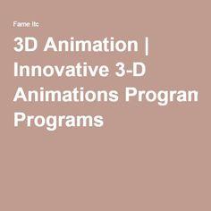 3D Animation | Innovative 3-D Animations Programs