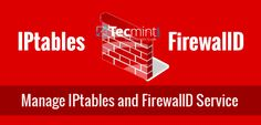How to Start/Stop and Enable/Disable FirewallD and Iptables Firewall in Linux