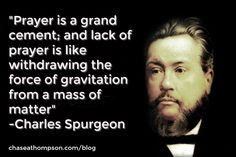 Charles Spurgeon on Prayer, Part 1: You Have Not Because You Ask Not. - ChaseAthompson.com
