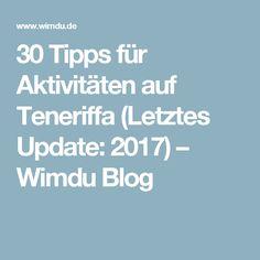 30 Tipps für Aktivitäten auf Teneriffa (Letztes Update: 2017) – Wimdu Blog