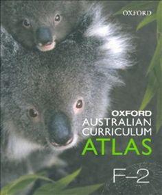 Oxford Australian Curriculum Atlas Years F-2 Australian Curriculum, Oxford, Author, Teaching, Books, Animals, Libros, Animales, Animaux
