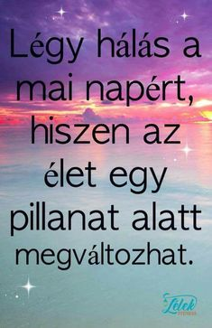 KÖSZÖNÖM! 😊 Motivational Quotes, Inspirational Quotes, King Of My Heart, Text Pictures, Good Thoughts, Positive Life, Positive Affirmations, Picture Quotes, Happy Life