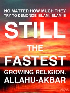 No Matter how much they demonize Islam, Islam is Still the Fastest Growing Religioun Alhamdulillah ! Islamic Inspirational Quotes, Religious Quotes, Islamic Quotes, Islamic Teachings, Quran Quotes, Qoutes, Allah God, Noble Quran, Jesus Is Coming