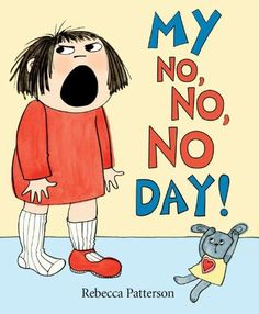 My No No No Day by Rebecca Patterson http://www.amazon.com/dp/0670014052/ref=cm_sw_r_pi_dp_AtASub1ZMQBTX  Absolutely love this one -- everybody has a bad day sometimes