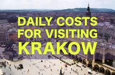 City Price Guide: Krakow — How Much It Costs To Visit Krakow, Poland. Budgeting tips for hostels, food, attractions, alcohol, and more!