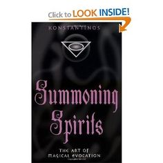 Amazon.com: Summoning Spirits: The Art of Magical Evocation (Llewellyn's Practical Magick) (9781567183818): Konstantinos: Books