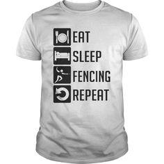 EAT SLEEP FENCING REPEAT T-Shirts, Hoodies. VIEW DETAIL ==► https://www.sunfrog.com/Sports/EAT-SLEEP-FENCING-REPEAT-T-SHIRTS-White-Guys.html?id=41382
