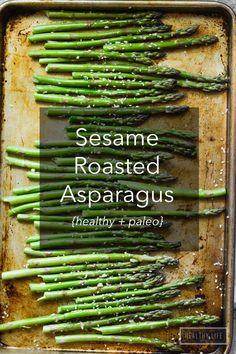 Sesame Roasted Asparagus is a healthy side dish that is ready in under 30 minutes, uses one pan and pairs with any protein. Vegetarian, vegan, gluten free, paleo and whole 30 friendly.- A Healthy Life For Me