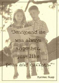 Jenny & Forrest   -  THE ONE  ... the guy who loved you from the moment he first saw you ... and kept on loving you ever since ... <3