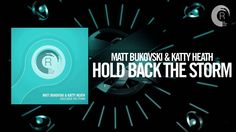Matt Bukovski & Katty Heath - Hold Back The Storm (RNM)